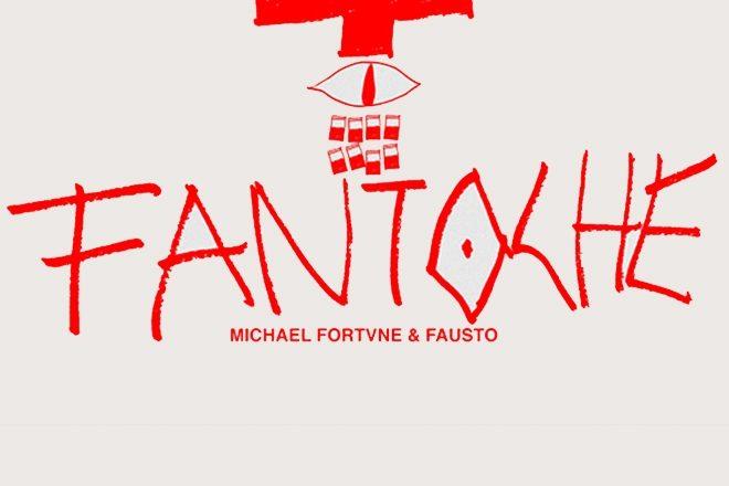 REVIEW: Michael Fortvne, Fausto – Fantoche [D3]