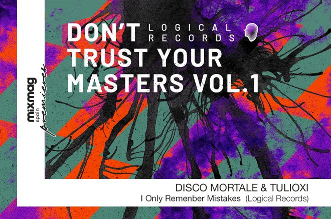 PREMIERE: Disco Mortale & Tulioxi - I Only Remember Mistakes [Logical Records]